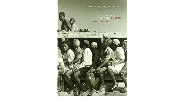 A PEREGRINACION A SANTIAGO EN HAITI: Amazon.es: CRISTINA GARCíA RODERO: Libros