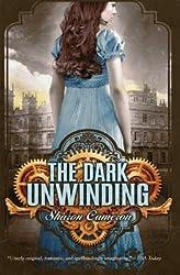 [ The Dark Unwinding Cameron, Sharon ( Author ) ] { Paperback } 2013