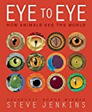 img - for Eye to Eye: How Animals See The World book / textbook / text book