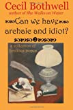 Can We Have Archaic and Idiot?, Cecil Bothwell, 1441499962