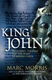 King John: Treachery, Tyranny and the Road to Magna Carta