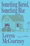 img - for Something Buried, Something Blue: Book #1, The Mac 'n' Ivy Mysteries (Volume 1) book / textbook / text book