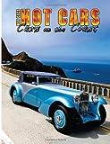 Hot Cars Cars on the Coast, Mr. Roy R Sorenson, 1480133663