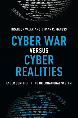 Cyber War Versus Cyber Realities  Cyber Conflict In The International System