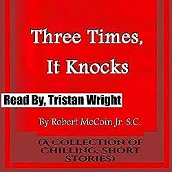 Three Times, It Knocks