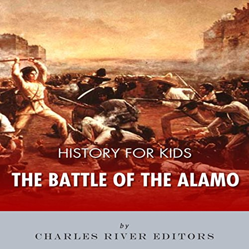 History for Kids: The Battle of the Alamo