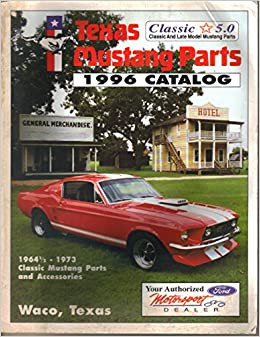 1996 Texas Mustang Parts Catalog Classic And Late Mustang Parts