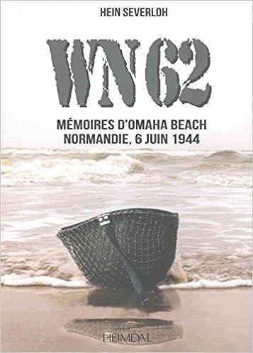 WN 62 : Mémoires d'Omaha Beach, Normandie, 6 juin 1944