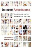 Intimate Associations : The Law and Culture of American Families, DiFonzo, J. Herbie and Stern, Ruth C., 0472117300