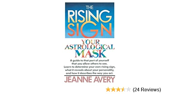 The Rising Sign: Your Astrological Mask