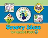 Groovy Ideas for Hands and Feet 3, Alicia Toal and Bobbie Drummond, 1467584606