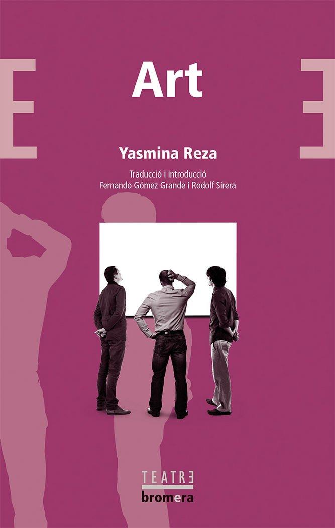 Art (Bromera Teatre) (Catalán) Tapa blanda – 7 oct 2013 Yasmina Reza Rodolf Sirera Turó Fernando Gómez Grande 8490261695