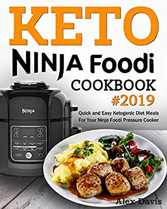 Keto Ninja Foodi Cookbook 2019: Quick and Easy Ketogenic ...