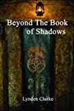 Beyond the Book of Shadows, Lynden Clarke, 0956188605
