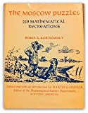 img - for The Moscow Puzzles: Three Hundred Fifty-Nine Mathematical Recreations book / textbook / text book