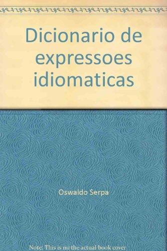 Dicionário de expressões idiomáticas: Inglês-português/português-inglês (Portuguese Edition - Serpa, Oswaldo