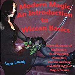 Modern Magic: An Introduction to Wiccan Basics