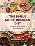 The Simple Mediterranean Diet: Easy Steps to Change Your Diet...And Change Your Life