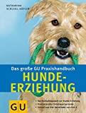 Hunde-Erziehung, Das große GU Praxishandbuch