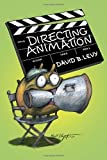 img - for Directing Animation by David B. Levy (2010-11-02) book / textbook / text book