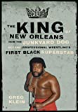 The King of New Orleans: How the Junkyard Dog Became Professional Wrestlings First Black Superhero
