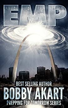 EMP: Electromagnetic Pulse (Prepping For Tomorrow Book 1) by [Akart, Bobby]