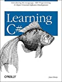 Learning C#, Jesse Liberty, 0596003765