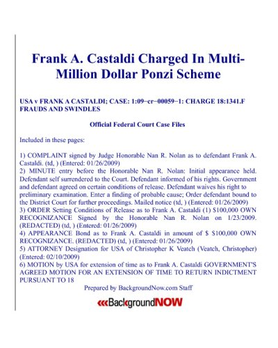 Frank A. Castaldi Charged In Multi-Million Dollar Ponzi Scheme: Prospect Heights Businessman Nets 200 To 300 Investors In Scheme