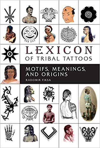 Lexicon of Tribal Tattoos: Motifs, Meanings and Origins: Motifs ...