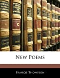 New Poems, Francis Thompson, 1141697750