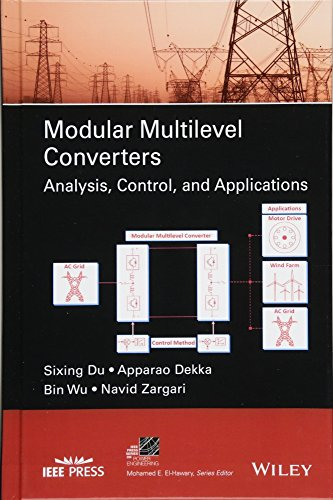 - Modular Multilevel Converters: Analysis, Control, and Applications (IEEE Press Series on Power Engineering)