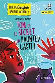 Tom et le secret du Haunted Castle par Stéphanie Benson