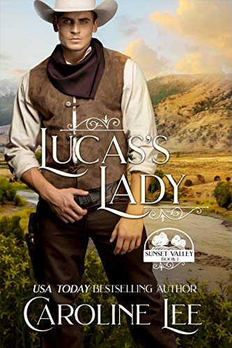 Lucas's Lady (Sunset Valley Book 1) (Texas Best Ranch Girl)