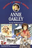 Annie Oakley: Young Markswoman (Childhood of Famous Americans)