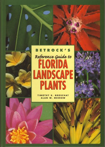 Betrock's Reference Guide to Florida Landscape Plants