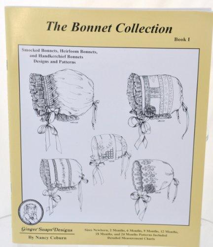 Ginger Snaps Designs The Bonnet Collection Book 1 by Nancy Coburn (Smocked Bonnet and Heirloom Bonnet Designs)