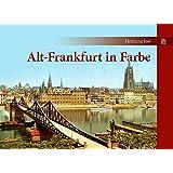 Alt-Frankfurt in Farbe