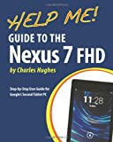 Help Me! Guide to the Nexus 7 Fhd, Charles Hughes, 1492144681