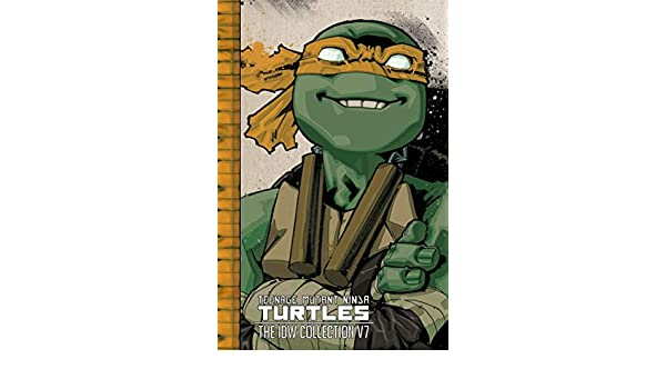 Teenage Mutant Ninja Turtles: The IDW Collection Volume 7 ...