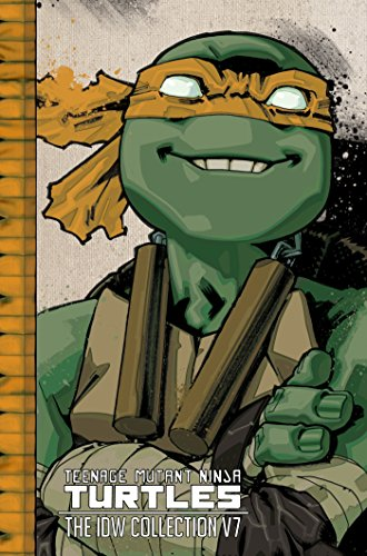 Teenage Mutant Ninja Turtles: The IDW Collection Volume 7 (TMNT IDW Collection)