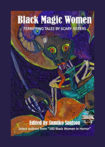 Publication: Black Magic Women: Terrifying Tales by Scary
