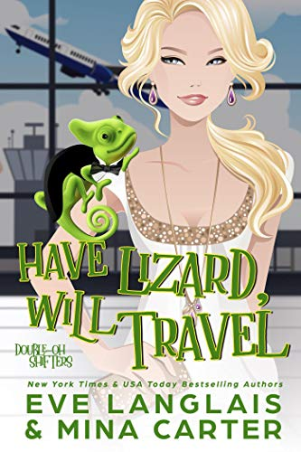 Have Lizard, Will Travel (Double-Oh Shifters Book 1) by [Langlais, Eve, Carter, Mina]