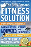 The Busy Person's Fitness Solution, Kevin M. Gianni, 0978812301