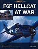 F6F Hellcat at War, Cory Graff, 0760333068