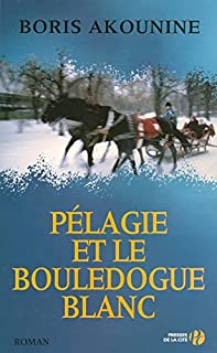 Soeur Pélagie : [1] : Pélagie et le bouledogue blanc, Akounine, Boris