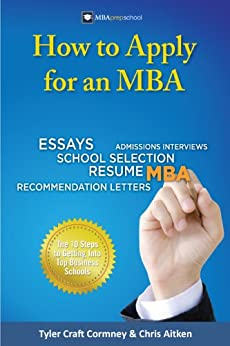 How to Apply for an MBA by [Cormney, Tyler, Aitken, Chris]