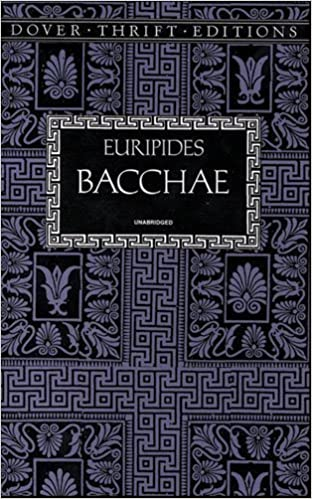 Book Bacchae (Dover Thrift Editions) by Euripides unknown edition [Paperback(1997)]