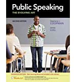 Public Speaking : The Evolving Art, Enhanced, Coopman, Stephanie J. and Lull, James, 1133307868