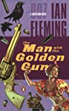 The Man with the Golden Gun, Ian Fleming, 014200328X