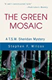 The Green Mosaic, Stephen F. Wilcox, 0595212948